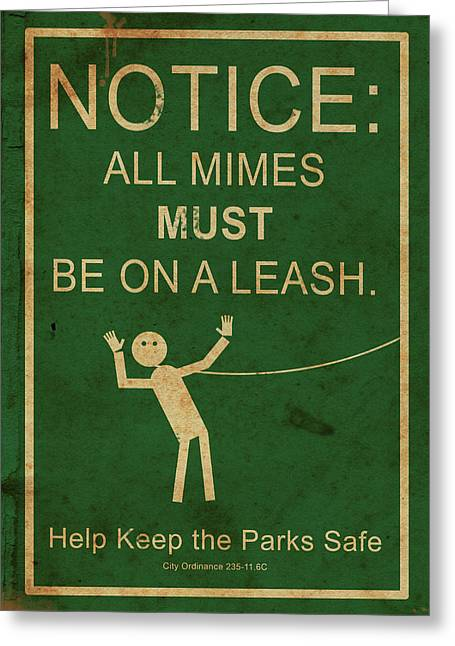 Leash Your Mime Greeting Card by H James Hoff