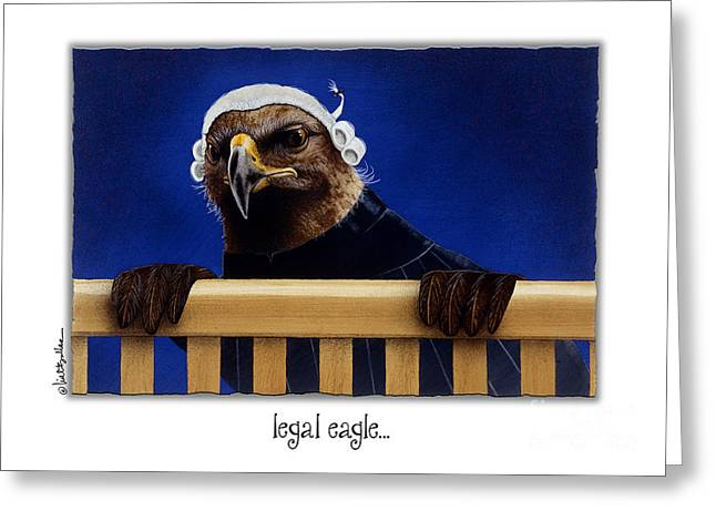 Will Greeting Cards - Legal Eagle... Greeting Card by Will Bullas