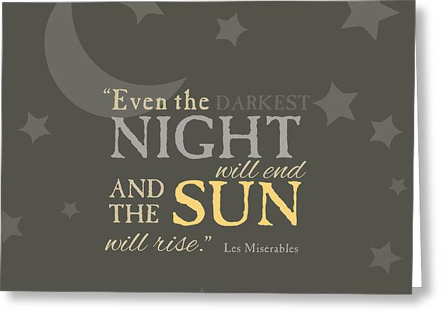 Victor Hugo Greeting Cards - Les Mis Quote Greeting Card by Nancy Ingersoll