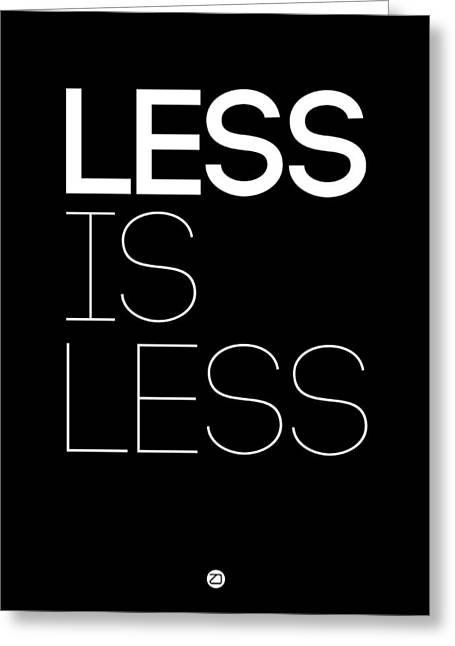 Motivational Poster Greeting Cards - Less Is Less Poster Black Greeting Card by Naxart Studio