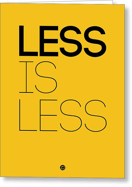 Motivational Poster Greeting Cards - Less Is Less Poster Yellow Greeting Card by Naxart Studio