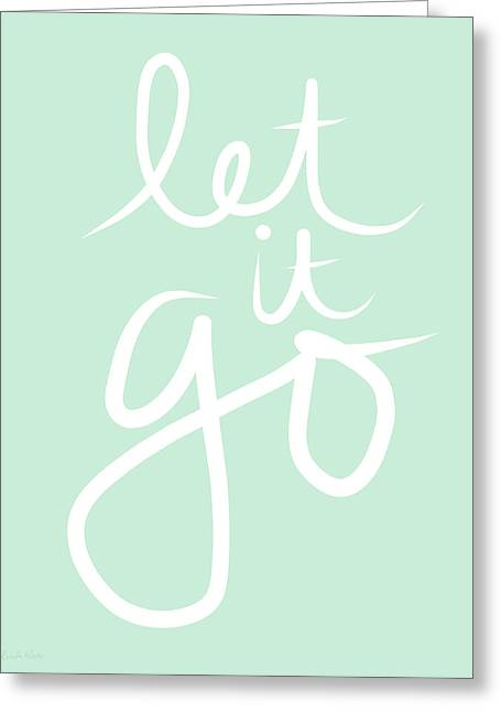 Calligraphy Art Greeting Cards - Let It Go Greeting Card by Linda Woods