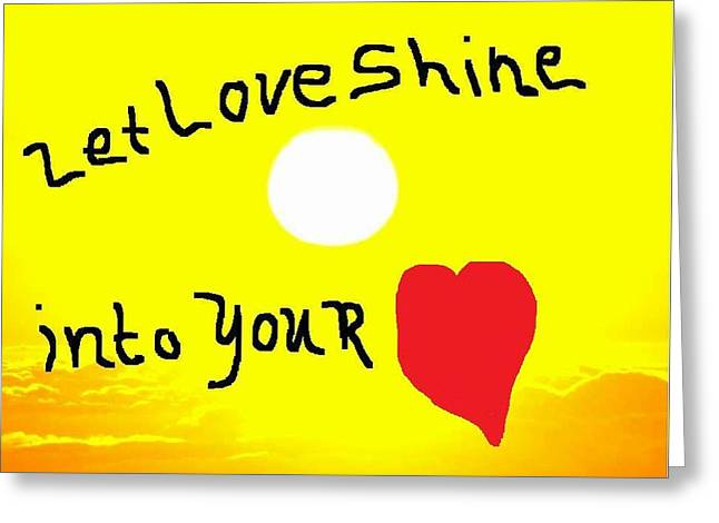 Etc. Paintings Greeting Cards - Let Love Shine Greeting Card by Earnestine Clay