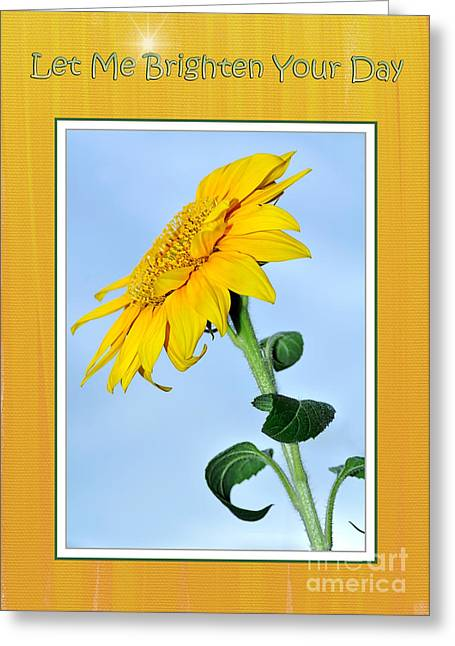 Yellow Sunflower Greeting Cards - Let Me Brighten Your Day Greeting Card by Kaye Menner