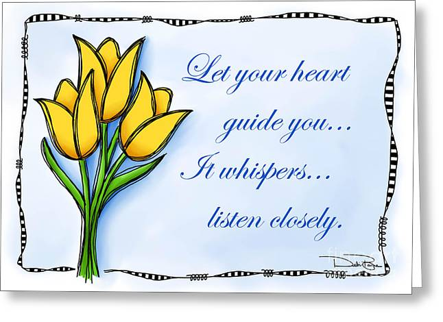 Laws Of Thought Greeting Cards - Let Your Heart Guide You Greeting Card by Debi Payne