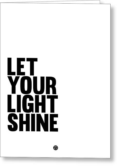 Shine Greeting Cards - Let Your Light Shine Poster 1 Greeting Card by Naxart Studio