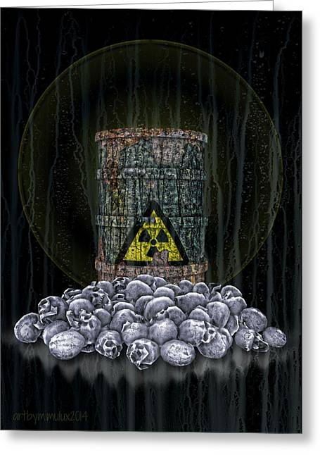 Radioactive Greeting Cards - Lethal Greeting Card by Mimulux patricia no