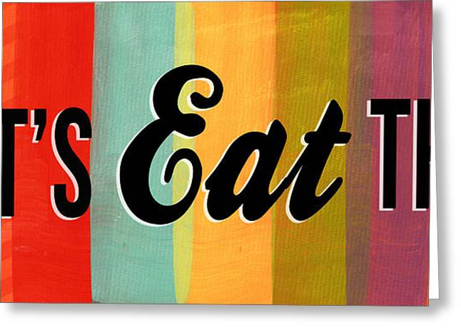 This Greeting Cards - Lets Eat This Greeting Card by Linda Woods