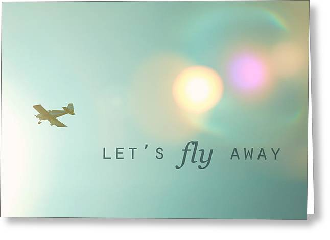 Let's Fly Away Greeting Card by Kim Fearheiley