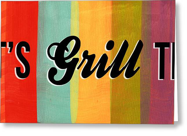 Grill Greeting Cards - Lets Grill This Greeting Card by Linda Woods