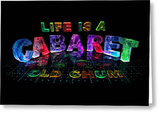 Life Is A Cabaret Old Chum. Greeting Card by Jill Bonner