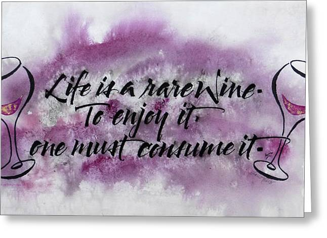 Enjoying Life Mixed Media Greeting Cards - Life is a Rare Wine Greeting Card by Lori Tews