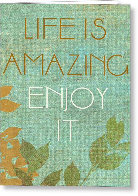 Enjoying Life Mixed Media Greeting Cards - Life is amazing Greeting Card by Marilu Windvand