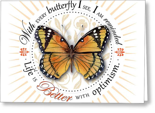 Monarch Greeting Cards - Life is better with optimism Greeting Card by Amy Kirkpatrick