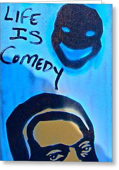 Free Speech Greeting Cards - Life Is Comedy Greeting Card by Tony B Conscious