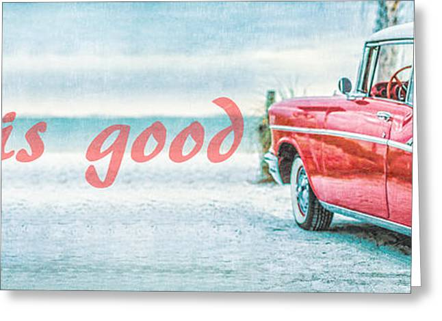 Sofa Size Greeting Cards - Life is Good Greeting Card by Edward Fielding