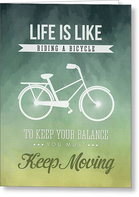 Saying Greeting Cards - Life is like riding a bicyle Greeting Card by Aged Pixel