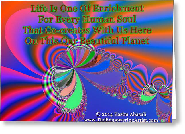 Empower Greeting Cards - Life Is One Of Enrichment Greeting Card by Kazim  Abasali