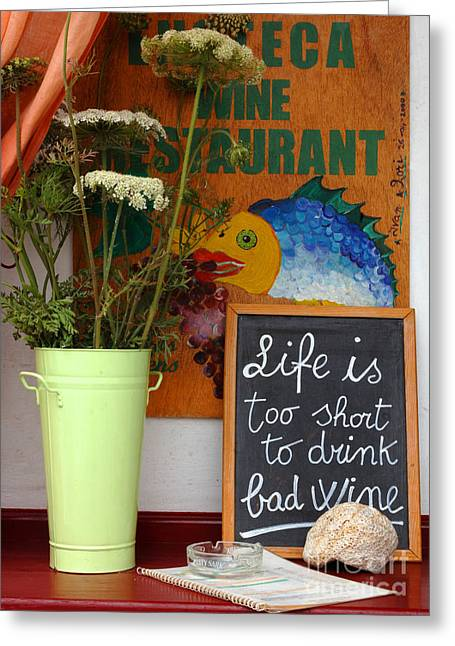 Life Is Too Short Greeting Card by Bob Christopher