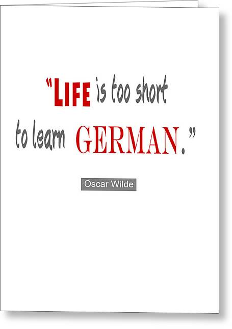 Life Is Too Short Oscar Wilde Greeting Card by Nik Helbig