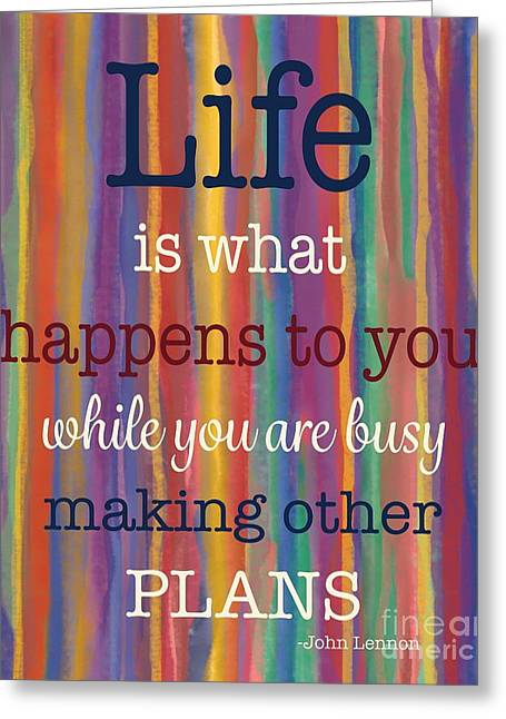 John Lennon Quote Greeting Cards - Life is what happens Greeting Card by Carla Bank
