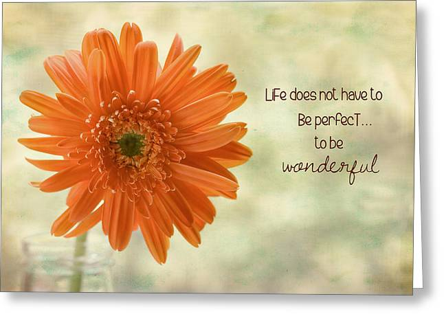 Textured Floral Greeting Cards - Life is Wonderful Greeting Card by Kim Hojnacki