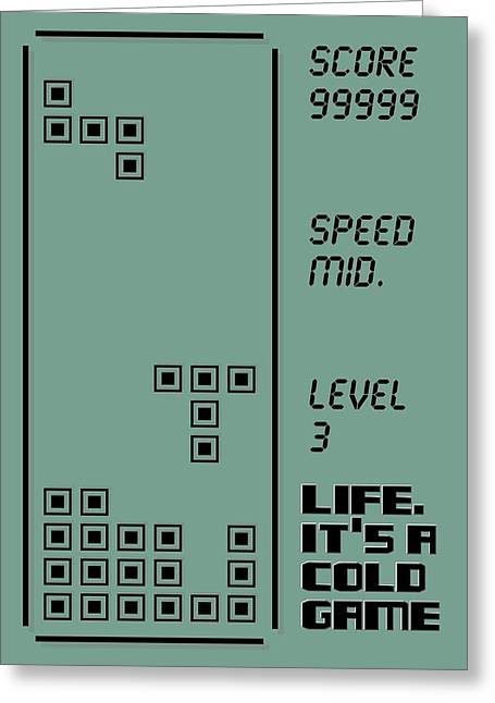Video Game Life Greeting Cards - Life its a cold game Video Game Poster Greeting Card by Lab No 4 - The Quotography Department