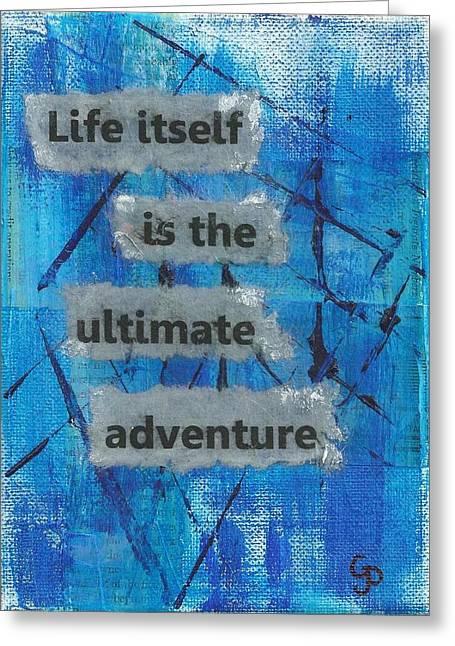 Desk Mixed Media Greeting Cards - Life Itself Ultimate Adventure - 2 Greeting Card by Gillian Pearce