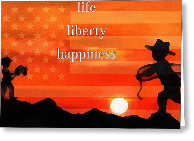 Silhouettes Of Horses Greeting Cards - Life Liberty Happiness Greeting Card by Dan Sproul