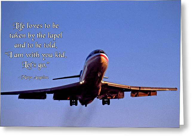 Push The Envelope Greeting Cards - Life Loves to Be Taken by the Lapel Greeting Card by Mike Flynn