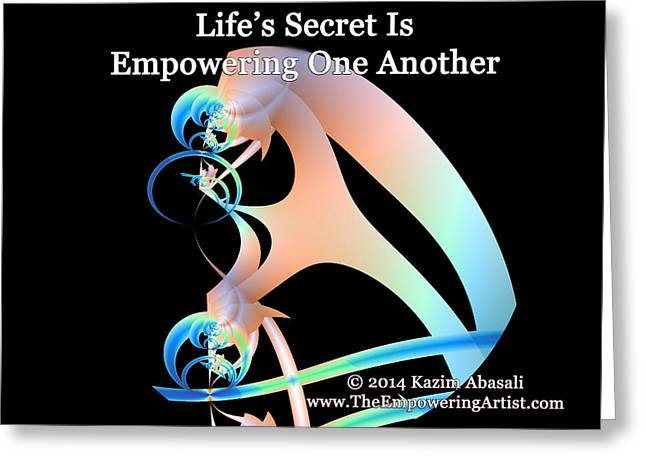 Empower Greeting Cards - Life Secret Is Empowering One Another Greeting Card by Kazim  Abasali