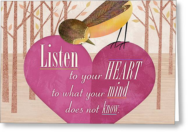 Home Decor Posters Mixed Media Greeting Cards - Listen to Your Heart Greeting Card by Valerie   Drake Lesiak