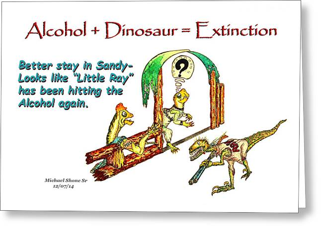 Dinosaurs Greeting Cards - Little Ray is Drinking Again Greeting Card by Michael Shone SR