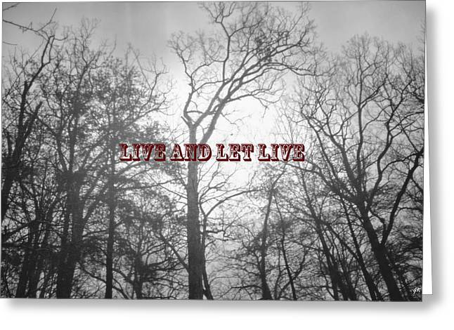 Live And Let Live Greeting Card by Gerlinde Keating - Galleria GK Keating Associates Inc