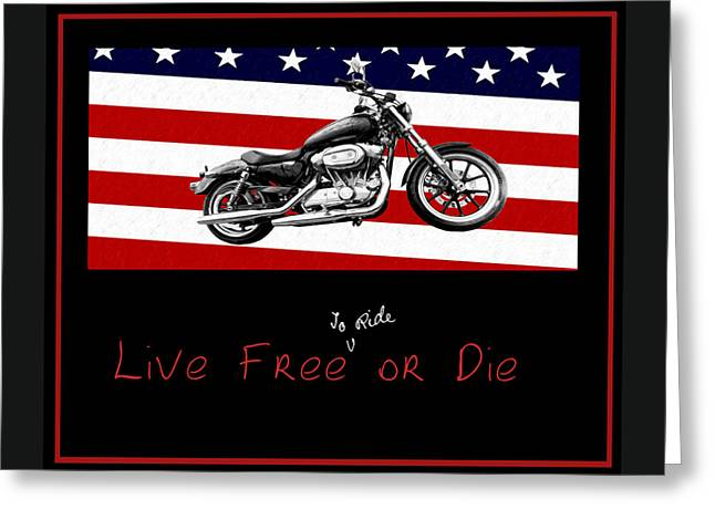 Live Digital Greeting Cards - Live Free to Ride or Die Greeting Card by Bill Cannon