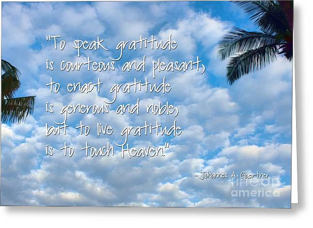 Overhang Digital Art Greeting Cards - Live Gratitude Greeting Card by Peggy J Hughes
