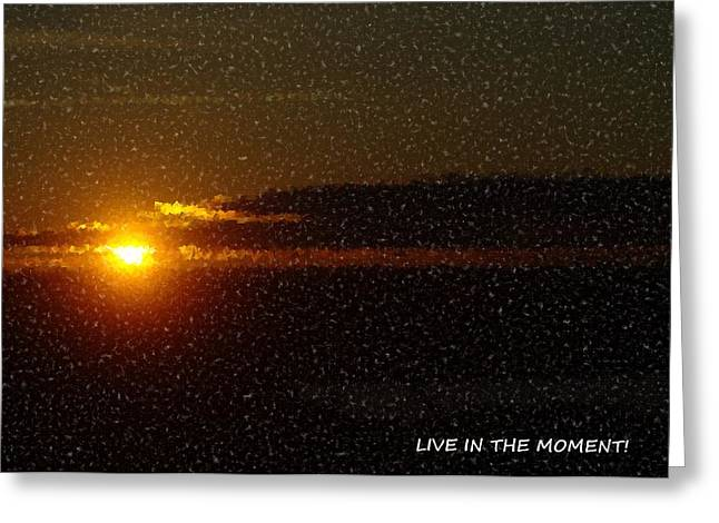 Inspirational Cards Greeting Cards - Live In The Moment Greeting Card by Jeff  Swan