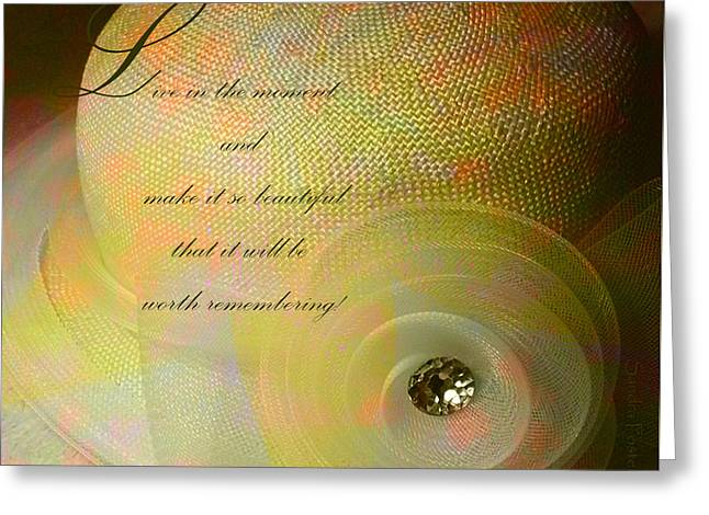 Live Art Greeting Cards - Live In The Moment  Greeting Card by Sandra Foster
