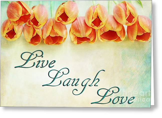 Live Laugh Love Greeting Card by Stephanie Frey