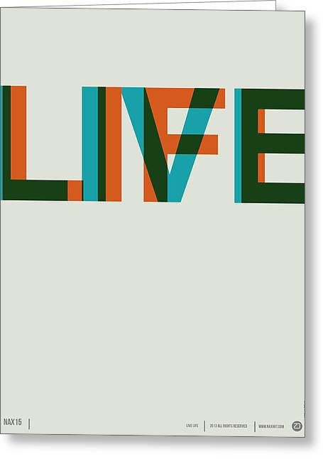 Humor Greeting Cards - Live Life Poster 2 Greeting Card by Naxart Studio