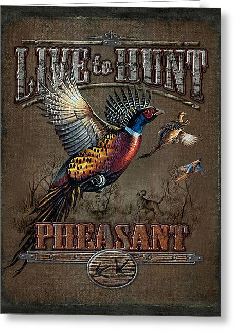 Live To Hunt Pheasants Greeting Card by JQ Licensing
