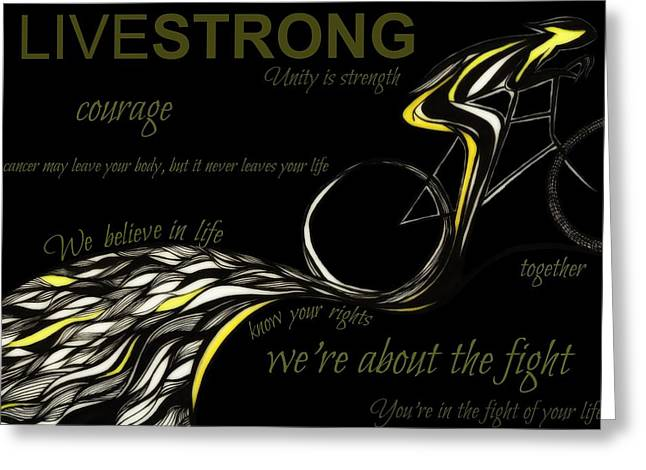 Livestrong Greeting Cards - LiveSTRONG 1 Greeting Card by Anja Partin