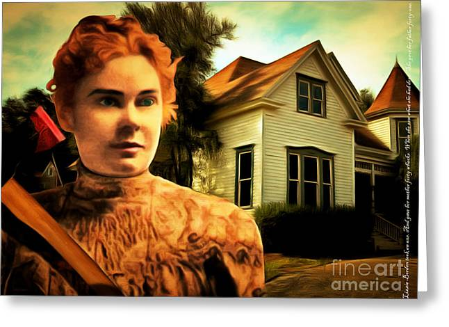 Lizzy Greeting Cards - Lizzie Borden Took An Ax 20141226 with text Greeting Card by Wingsdomain Art and Photography
