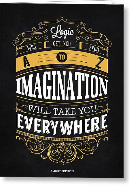 Imagination Greeting Cards - Logic And Imagination from Albert Einstein Inspirational Quotes  Greeting Card by Lab No 4 - The Quotography Department