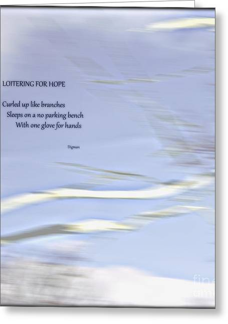 Haiku Greeting Cards - Loitering for Hope Greeting Card by Steven  Digman