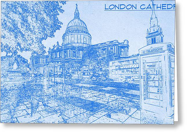 Bravery Greeting Cards - London Cathedral  - BluePrint Drawing Greeting Card by MotionAge Designs