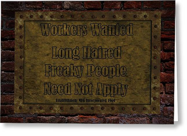 Cabin Wall Greeting Cards - Long Haired Freaky People Need Not Apply Greeting Card by David Dehner
