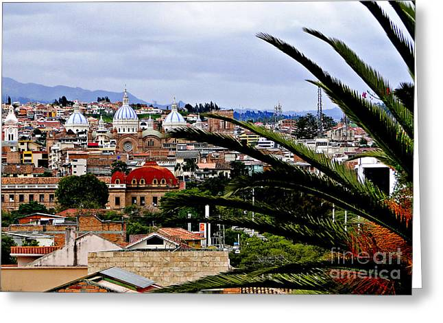 Al Central Greeting Cards - Looking To El Centro Cuenca Ecuador Greeting Card by Al Bourassa
