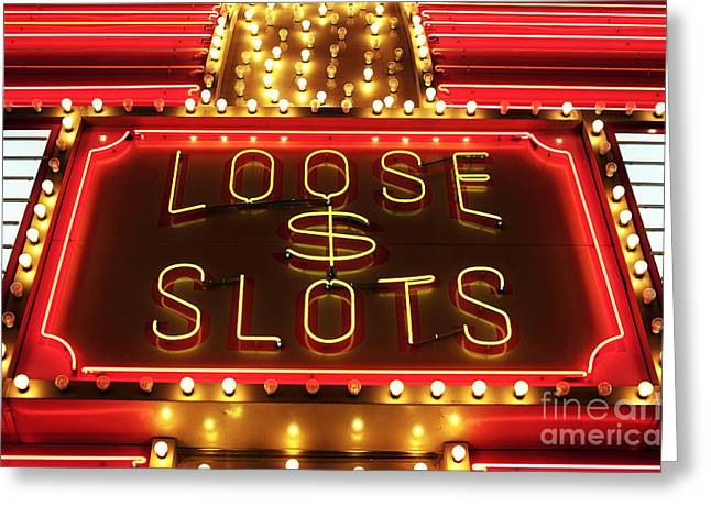 Freemont Street Greeting Cards - Loose Slots Greeting Card by John Rizzuto