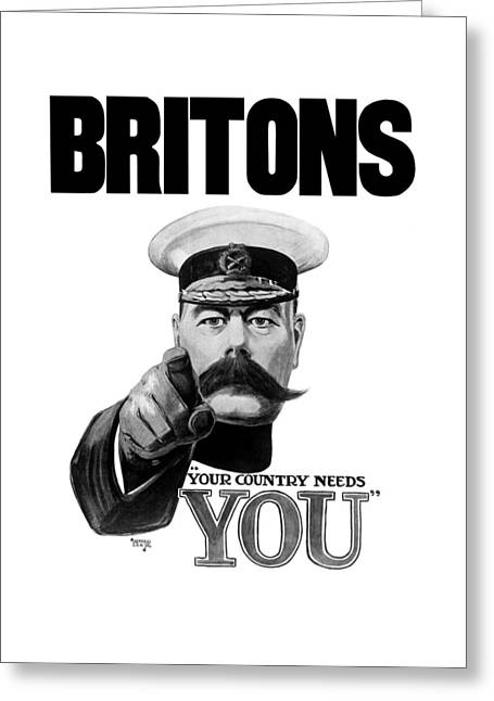 British Propaganda Greeting Cards - Lord Kitchener - Britons Your Country Needs You Greeting Card by War Is Hell Store